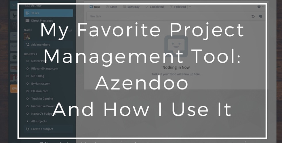 All About My Favorite Tool For Project Management, Azendoo, And How I Use It