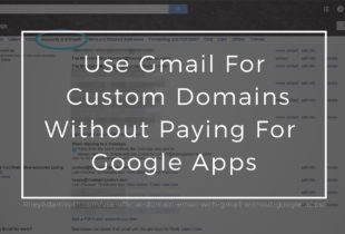 How To Set Up And Use The Gmail Interface For Your Official Domain Email Without Google Apps